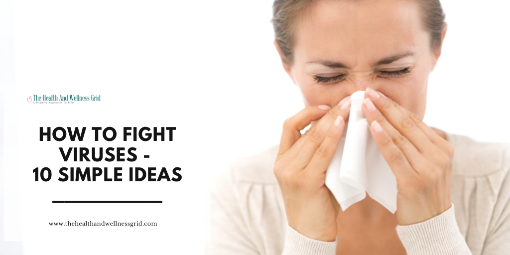 how to fight viruses - the health and wellness grid
